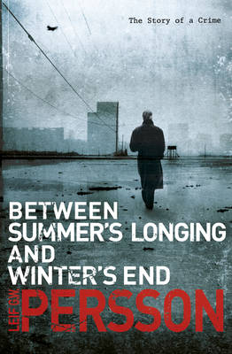 Between Summer's Longing and Winter's End (Hardback)