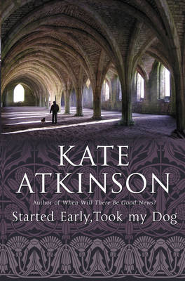 Started Early, Took My Dog: (Jackson Brodie) - Jackson Brodie 4 (Paperback)