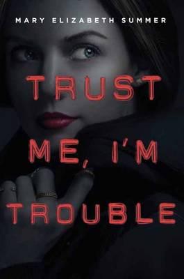 Trust Me, I'm Trouble (Hardback)