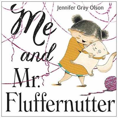 Me And Mr. Fluffernutter (Hardback)
