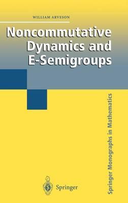 Noncommutative Dynamics and E-Semigroups - Springer Monographs in Mathematics (Hardback)