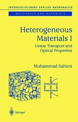 Heterogeneous Materials I: Linear Transport and Optical Properties - Interdisciplinary Applied Mathematics 22 (Hardback)
