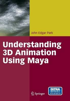 Understanding 3D Animation Using Maya (Paperback)
