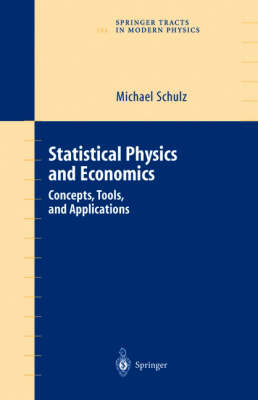 Statistical Physics and Economics: Concepts, Tools, and Applications - Springer Tracts in Modern Physics 184 (Hardback)