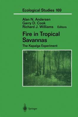 Fire in Tropical Savannas: The Kapalga Experiment - Ecological Studies 169 (Hardback)