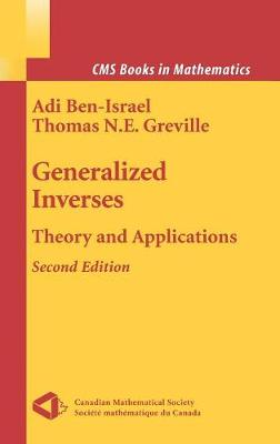 Generalized Inverses: Theory and Applications - CMS Books in Mathematics (Hardback)