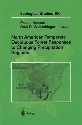 North American Temperate Deciduous Forest Responses to Changing Precipitation Regimes - Ecological Studies 166 (Hardback)