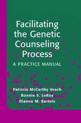 Facilitating the Genetic Counseling Process: A Practice Manual (Paperback)