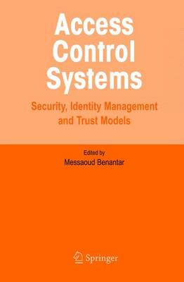 Access Control Systems: Security, Identity Management and Trust Models (Hardback)