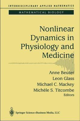 Nonlinear Dynamics in Physiology and Medicine - Interdisciplinary Applied Mathematics 25 (Hardback)