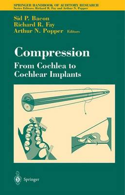 Compression: From Cochlea to Cochlear Implants - Springer Handbook of Auditory Research 17 (Hardback)