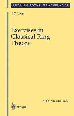 Exercises in Classical Ring Theory - Problem Books in Mathematics (Hardback)