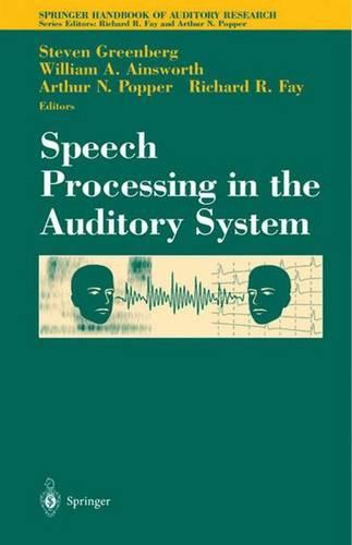 Speech Processing in the Auditory System - Springer Handbook of Auditory Research 18 (Hardback)