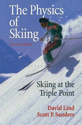 The Physics of Skiing: Skiing at the Triple Point (Hardback)