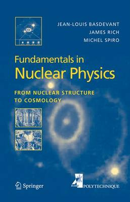 Fundamentals in Nuclear Physics: From Nuclear Structure to Cosmology (Hardback)