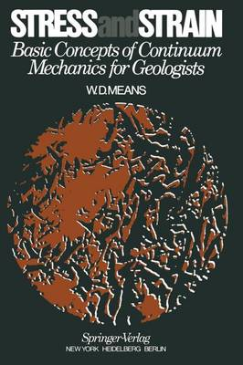 Stress and Strain: Basic Concepts of Continuum Mechanics for Geologists (Paperback)