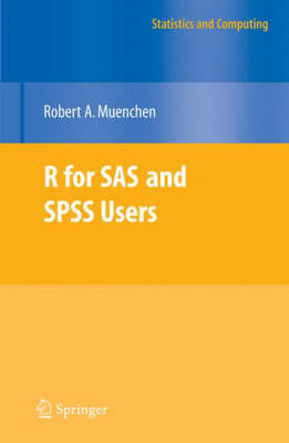R for SAS and SPSS Users - Statistics and Computing (Hardback)
