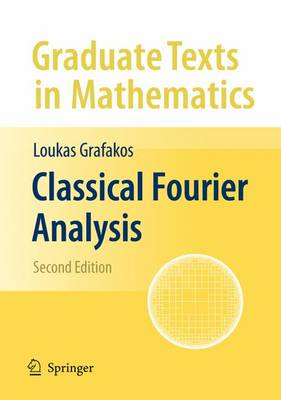 Classical Fourier Analysis: Prelimianry Entry 249 - Graduate Texts in Mathematics (Hardback)