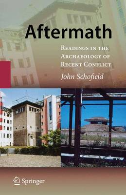 Aftermath: Readings in the Archaeology of Recent Conflict (Paperback)