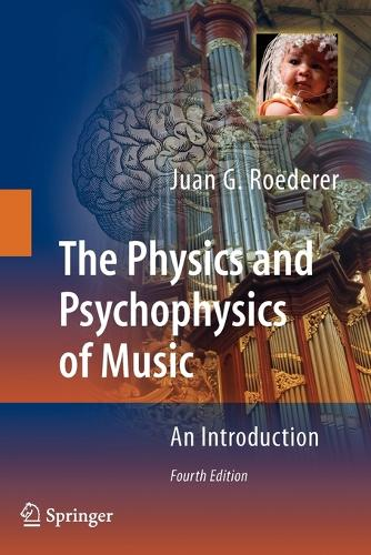 The Physics and Psychophysics of Music: An Introduction (Paperback)