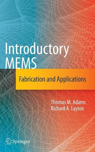 Introductory MEMS: Fabrication and Applications (Hardback)