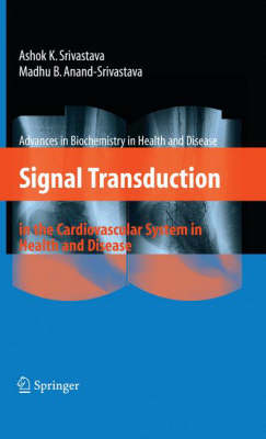Signal Transduction in the Cardiovascular System in Health and Disease - Advances in Biochemistry in Health and Disease 3 (Hardback)
