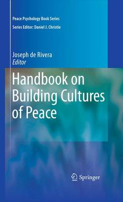 Handbook on Building Cultures of Peace - Peace Psychology Book Series (Hardback)