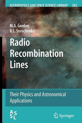 Radio Recombination Lines: Their Physics and Astronomical Applications - Astrophysics and Space Science Library 282 (Paperback)