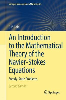 An Introduction to the Mathematical Theory of the Navier-Stokes Equations: Steady-State Problems - Springer Monographs in Mathematics (Hardback)