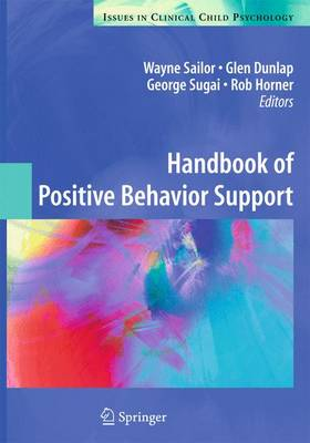 Handbook of Positive Behavior Support - Issues in Clinical Child Psychology (Hardback)