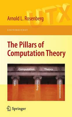 The Pillars of Computation Theory: State, Encoding, Nondeterminism - Universitext (Paperback)