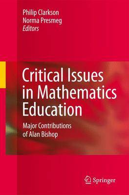Critical Issues in Mathematics Education: Major Contributions of Alan Bishop (Hardback)