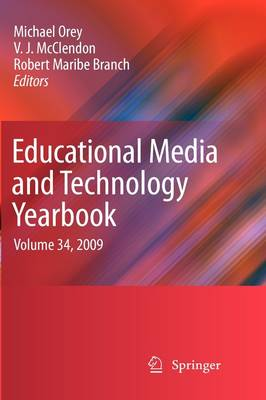 Educational Media and Technology Yearbook: Volume 34, 2009 - Educational Media and Technology Yearbook 34 (Hardback)