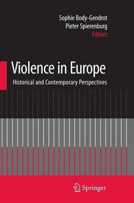 Violence in Europe: Historical and Contemporary Perspectives (Paperback)