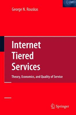 Internet Tiered Services: Theory, Economics, and Quality of Service (Hardback)