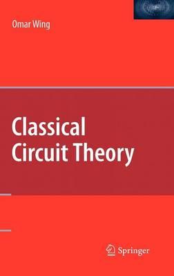 Classical Circuit Theory (Hardback)