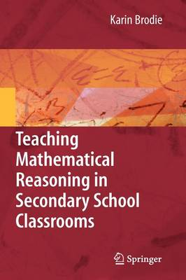 Teaching Mathematical Reasoning in Secondary School Classrooms (Hardback)