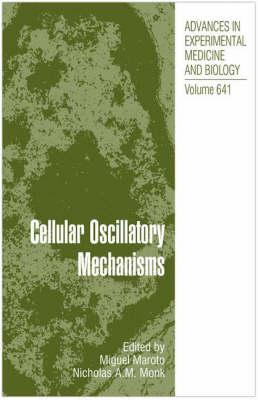 Cellular Oscillatory Mechanisms - Advances in Experimental Medicine and Biology 641 (Hardback)