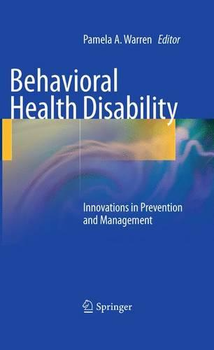 Behavioral Health Disability: Innovations in Prevention and Management (Hardback)