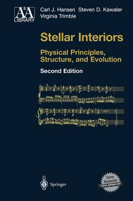 Stellar Interiors: Physical Principles, Structure, and Evolution - Astronomy and Astrophysics Library (Hardback)