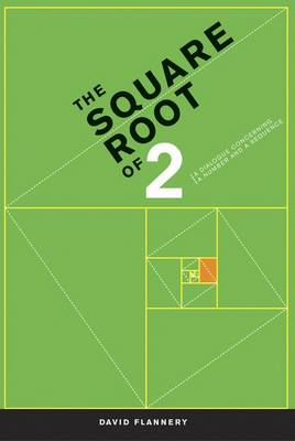 The Square Root of 2: A Dialogue Concerning a Number and a Sequence (Hardback)