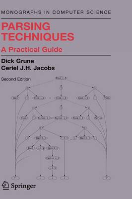 Parsing Techniques: A Practical Guide - Monographs in Computer Science (Hardback)
