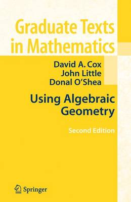 Using Algebraic Geometry - Graduate Texts in Mathematics 185 (Hardback)
