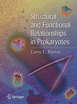 Structural and Functional Relationships in Prokaryotes (Hardback)