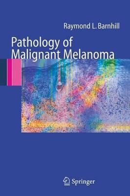Pathology of Malignant Melanoma (Paperback)