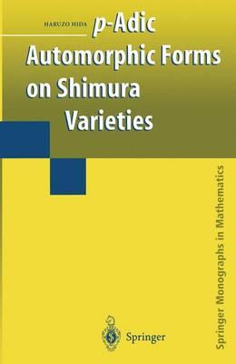 p-Adic Automorphic Forms on Shimura Varieties - Springer Monographs in Mathematics (Hardback)