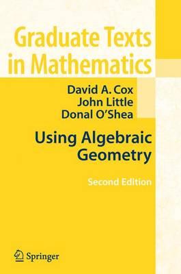 Using Algebraic Geometry - Graduate Texts in Mathematics 185 (Paperback)