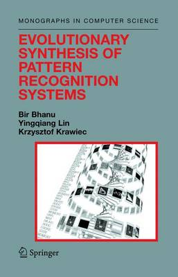 Evolutionary Synthesis of Pattern Recognition Systems - Monographs in Computer Science (Hardback)