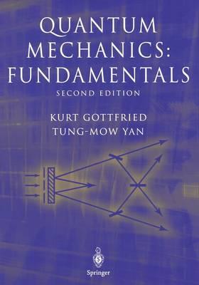 Quantum Mechanics: Fundamentals - Graduate Texts in Contemporary Physics (Paperback)
