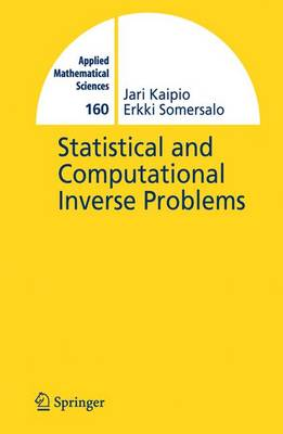 Statistical and Computational Inverse Problems - Applied Mathematical Sciences 160 (Hardback)
